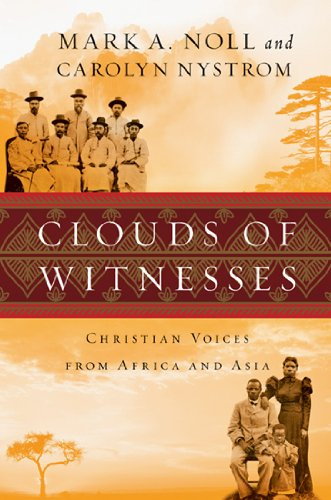 Clouds of Witnesses by Mark Noll and Carolyn Nystrom