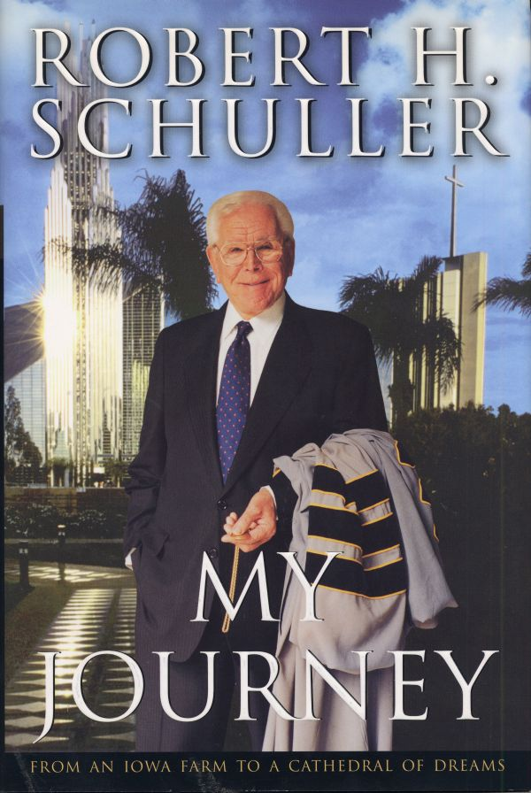 My Journey by Robert H. Schuller